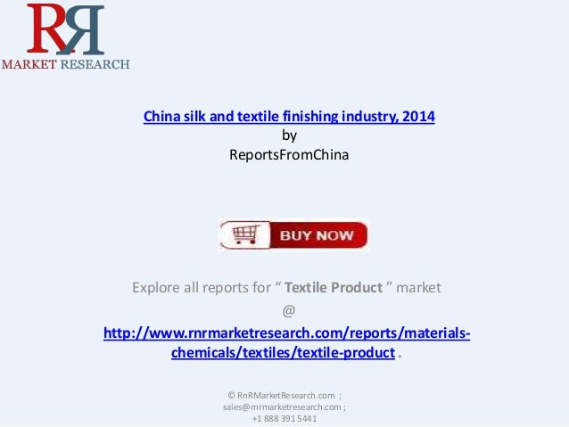 """China silk and textile finishing industry, 2014 by ReportsFromChina  Explore all reports for """" Textile Product """" market @ ..."""