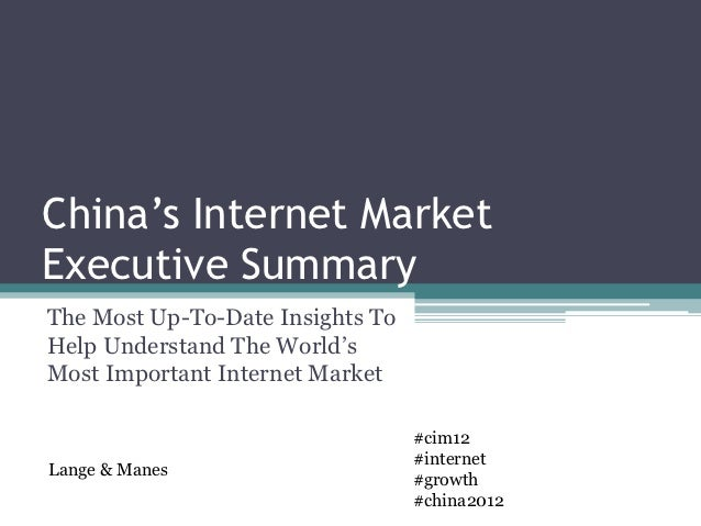 China's Internet MarketExecutive SummaryThe Most Up-To-Date Insights ToHelp Understand The World'sMost Important Internet ...