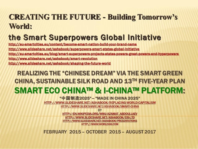 CREATING THE FUTURE -CREATING THE FUTURE - Building TomorrowBuilding Tomorrow''ss World:World: the Smart Superpowers Globa...
