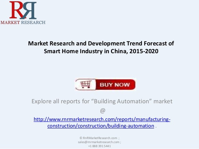"Market Research and Development Trend Forecast of Smart Home Industry in China, 2015-2020 Explore all reports for ""Buildin..."