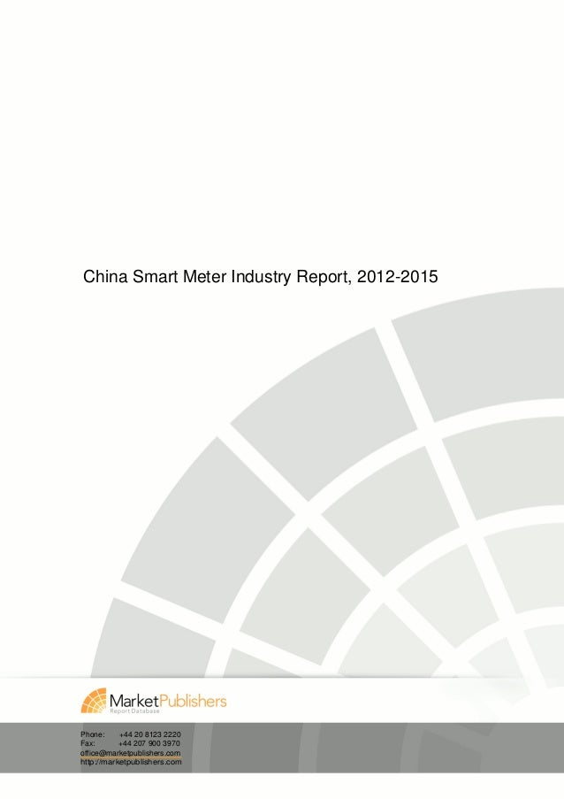 China Smart Meter Industry Report, 2012-2015Phone:     +44 20 8123 2220Fax:       +44 207 900 3970office@marketpublishers....