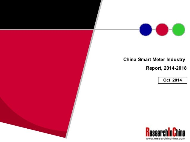 china smart meter industry report 2014 2018 Research and markets: china smart meter industry report, 2014-2018  has announced the addition of the china smart meter industry report, 2014-2018  major players in china smart meter.
