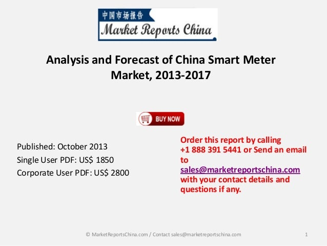 Analysis and Forecast of China Smart Meter Market, 2013-2017  Published: October 2013 Single User PDF: US$ 1850 Corporate ...