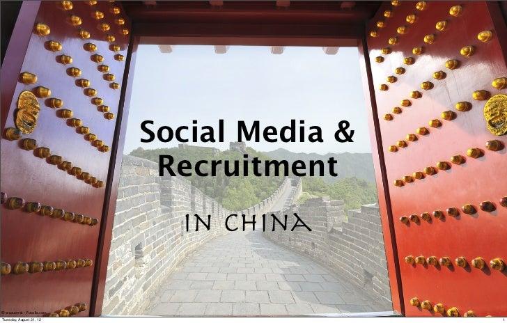 Social Media &                            Recruitment                             in China© wusuowei - Fotolia.comTuesday,...