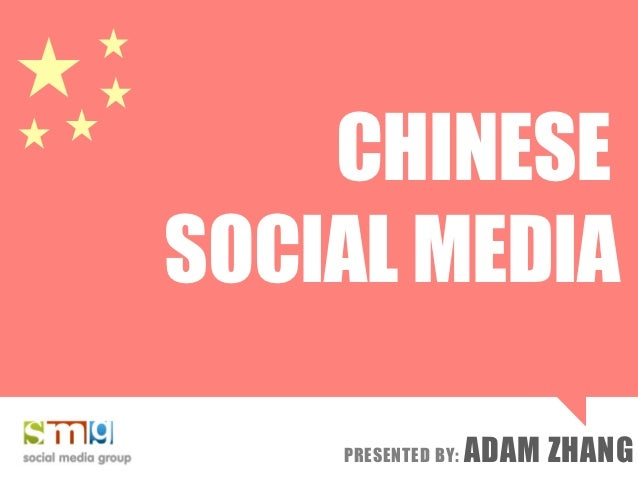 CHINESESOCIAL MEDIA    PRESENTED BY:   ADAM ZHANG