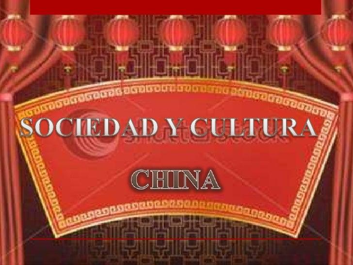 SOCIEDAD Y CULTURA<br />CHINA<br />