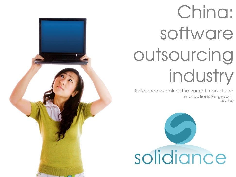 China:    software outsourcing     industry Solidiance examines the current market and                      implications f...