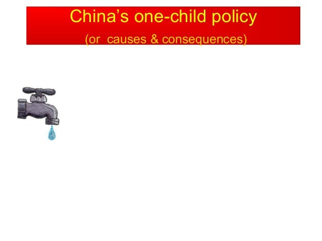 China's one-child policyChinas (or causes & consequences)