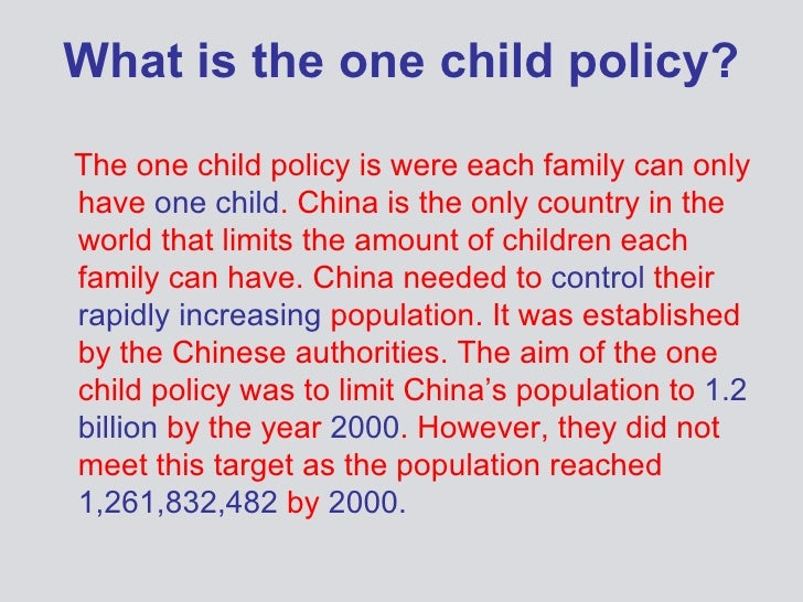 china one child policy essay China one child policy paper instructions: •standard essay format (including an intro/thesis, body and conclusion) •at least 5 sources •chicago style (notes.