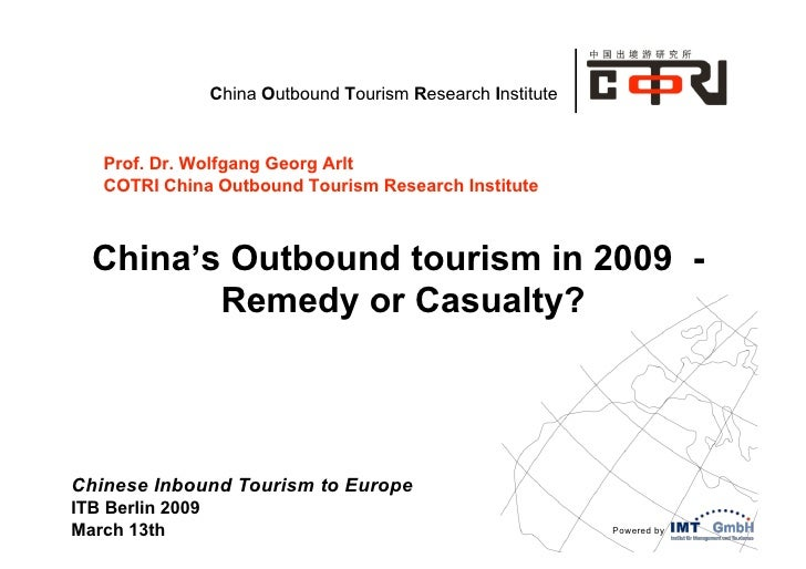 China Outbound Tourism Research Institute   Prof. Dr. Wolfgang Georg Arlt   COTRI China Outbound Tourism Research Institut...