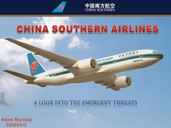 CHINA SOUTHERN AIRLINES<br />A look into the emergent threats<br />Adam Marriott<br />06008442<br />