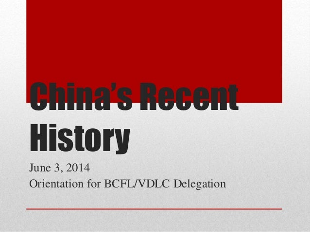 China's Recent History June 3, 2014 Orientation for BCFL/VDLC Delegation