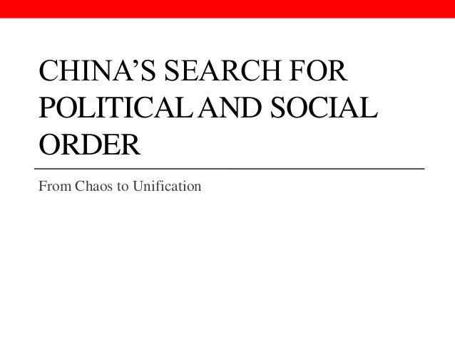 CHINA'S SEARCH FOR POLITICALAND SOCIAL ORDER From Chaos to Unification