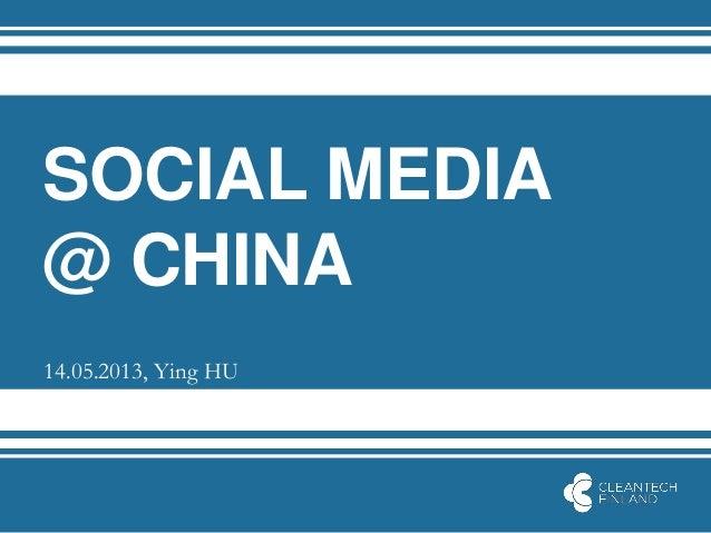 SOCIAL MEDIA @ CHINA  14.05.2013, Ying HU