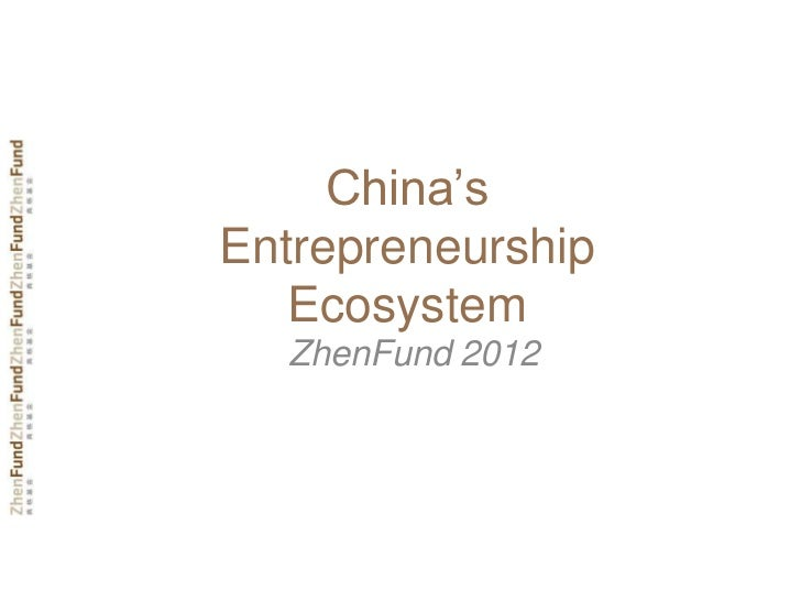 China'sEntrepreneurship   Ecosystem  ZhenFund 2012
