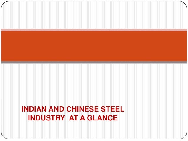 INDIAN AND CHINESE STEEL INDUSTRY AT A GLANCE