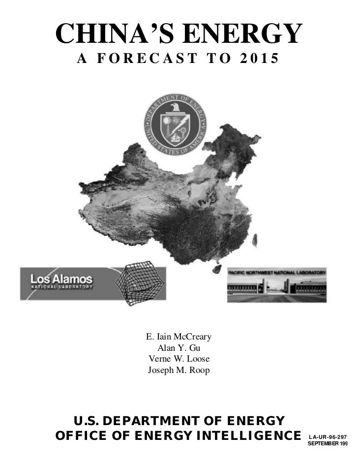 CHINA'S ENERGY  A FORECAST TO 2015          E. Iain McCreary             Alan Y. Gu          Verne W. Loose          Josep...