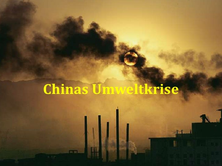 Chinas Umweltkrise<br />