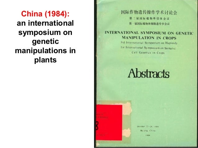 China (1984): an international symposium on genetic manipulations in plants