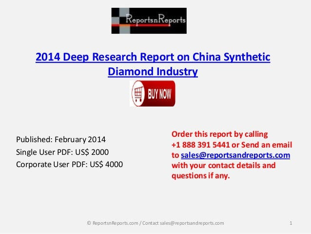 2014 Deep Research Report on China Synthetic Diamond Industry  Published: February 2014 Single User PDF: US$ 2000 Corporat...