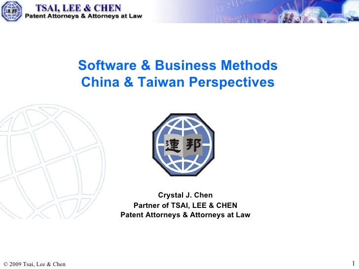 Crystal J. Chen Partner of TSAI, LEE & CHEN Patent Attorneys & Attorneys at Law Software & Business Methods China & Taiwan...
