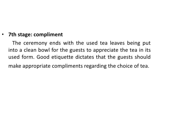 3rd stage:appreciate excellent tea<br />At this point those who would partake of the tea during the ceremony examine and a...