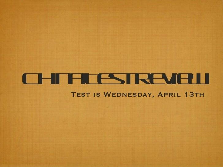 China Test Review <ul><li>Test is Wednesday, April 13th </li></ul>
