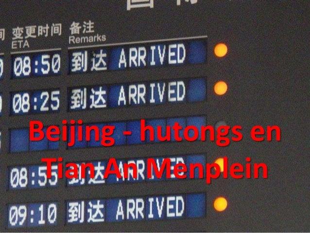 Beijing - hutongs en Tian An Menplein
