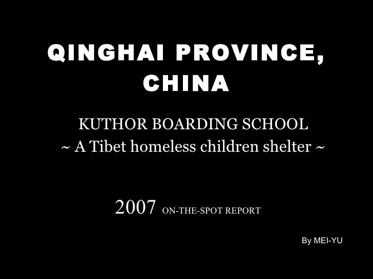 QINGHAI PROVINCE, CHINA KUTHOR BOARDING SCHOOL ~ A Tibet homeless children shelter ~ 2007   ON-THE-SPOT REPORT By MEI-YU