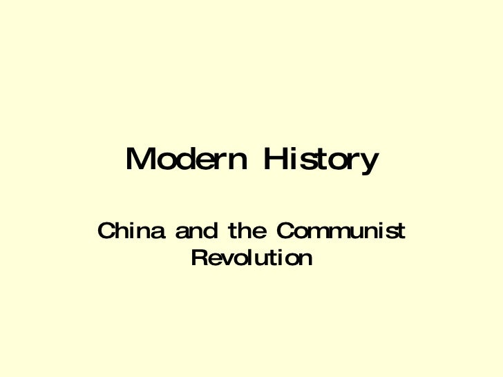 Modern History China and the Communist Revolution
