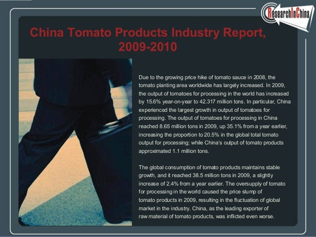 Due to the growing price hike of tomato sauce in 2008, the tomato planting area worldwide has largely increased. In 2009, ...