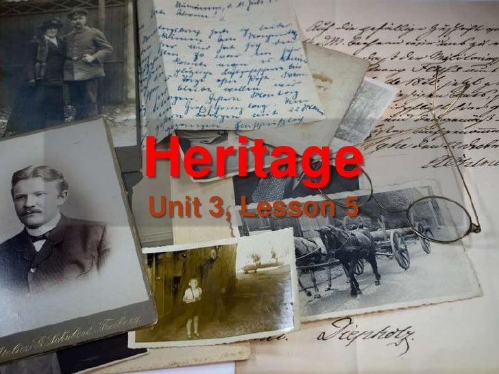 HeritageUnit 3, Lesson 5<br />