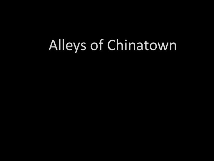 Alleys of Chinatown<br />