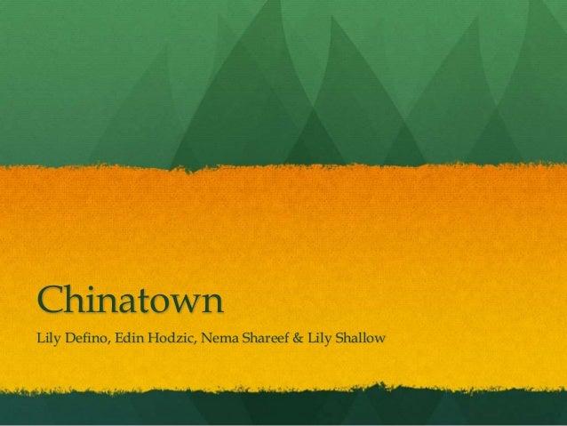 Chinatown Lily Defino, Edin Hodzic, Nema Shareef & Lily Shallow
