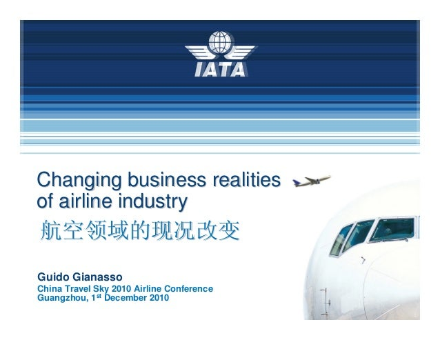 To represent, lead and serve the airline industryChanging business realitiesChanging business realitiesof airline industry...