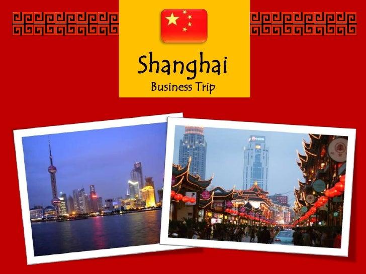 Shanghai <br />Business Trip<br />