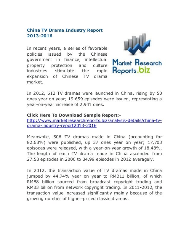China TV Drama Industry Report 2013-2016 In recent years, a series of favorable policies issued by the Chinese government ...