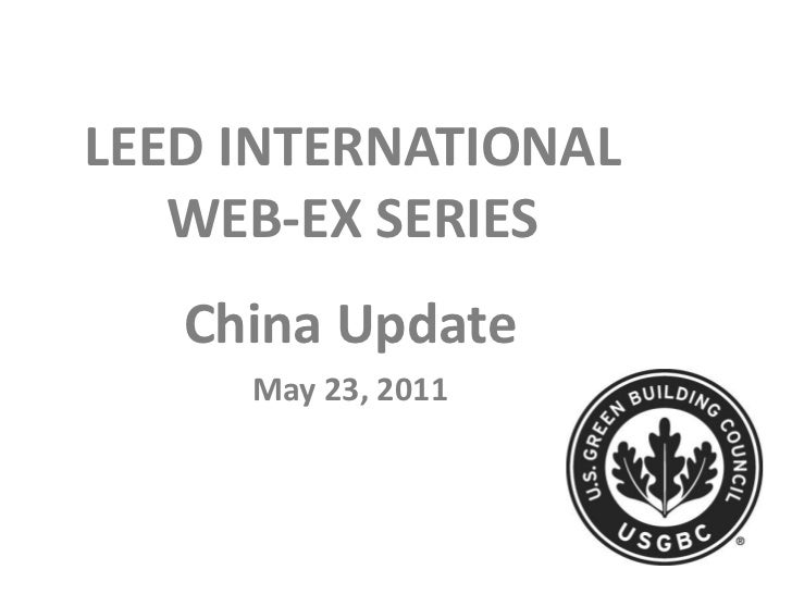 LEED INTERNATIONAL   WEB-EX SERIES   China Update     May 23, 2011