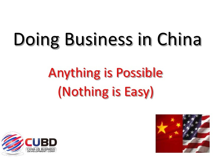 Doing Business in China     Anything is Possible      (Nothing is Easy)