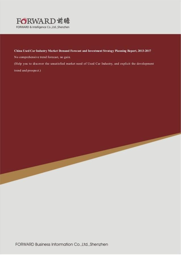 件制造行业  紧固  2011 版  China Used Car Industry Market Demand Forecast and Investment Strategy Planning Report, 2013-2017 No co...
