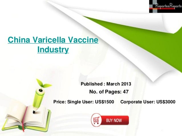 China Varicella Vaccine       Industry                       Published : March 2013                           No. of Pages...
