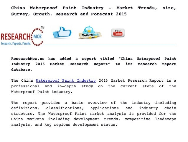 China   Waterproof   Paint   Industry   ­   Market   Trends,   size, Survey, Growth, Research and Forecast 2015 ResearchMo...