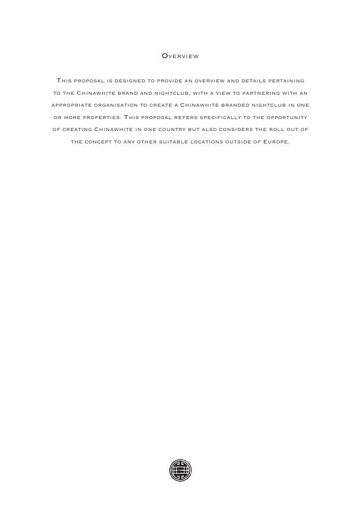 Overview   This proposal is designed to provide an overview and details pertaining to the Chinawhite brand and nightclub, ...