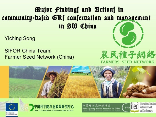 Major Findings and Actions in community-based GRs conservation and management in SW China Yiching Song SIFOR China Team, F...