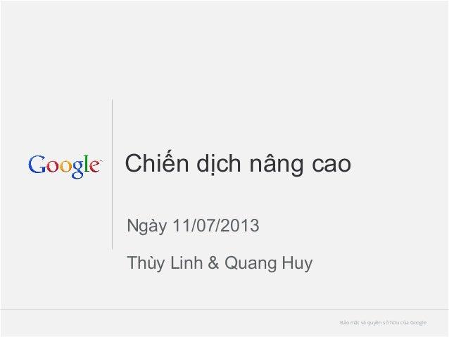Chiến dịch nâng cao Ngày 11/07/2013 Thùy Linh & Quang Huy  Bảo mật và quyền sở hữu của Google Bảo mật và quyền sở hữu