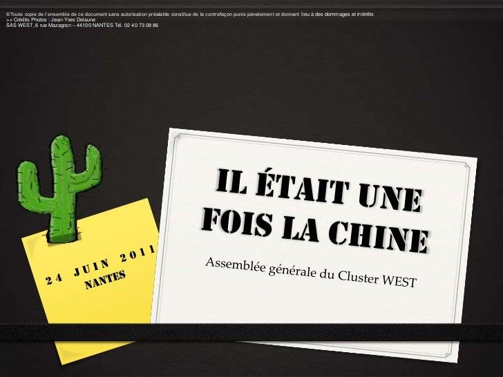 Il était une fois la Chine<br />Assemblée générale du Cluster WEST<br />©Toute copie de l'ensemble de ce document sans aut...