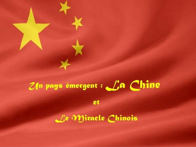 Un pays émergent : La Chine et Le Miracle Chinois