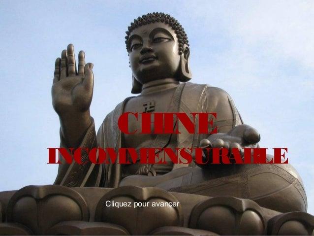 CHINE INCOMMENSURABLE Cliquez pour avancer