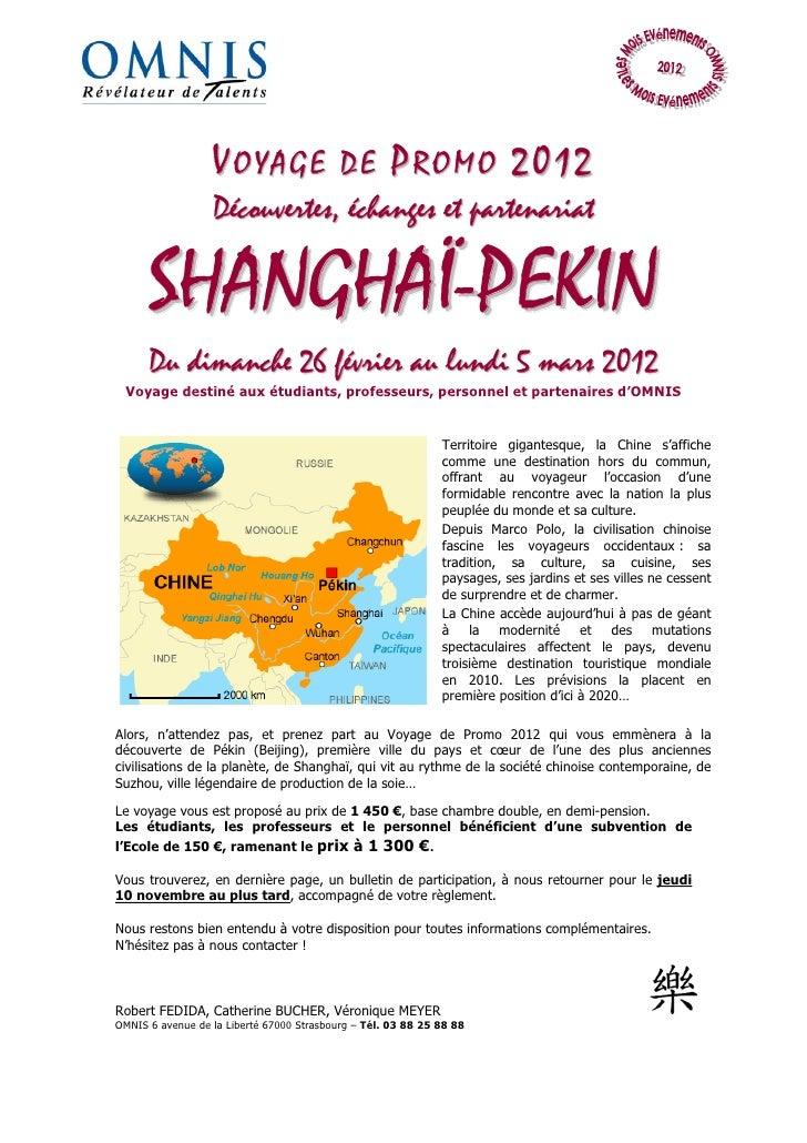VOYAGE DE PROMO 2012                  Découvertes, échanges et partenariat      SHANGHAÏ-PEKIN      Du dimanche 26 février...