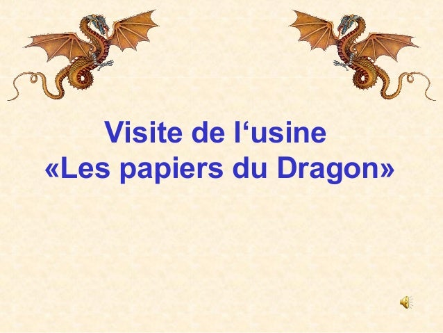 Visite de l'usine «Les papiers du Dragon»
